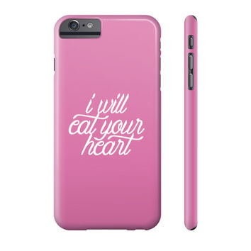 I Will Eat Your Heart Phone Case