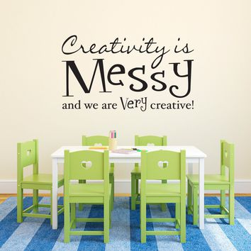 Creativity is messy and we are very creative Decal - Creativity Quote Sticker - Playroom Wall Decor - Kids Bedroom Wall Art - Large