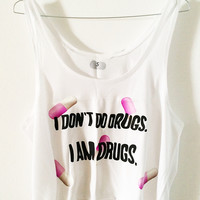 i dont du drugs i am drugs, salvatore dali, shirt, tank, crop, pills, capsulates by moot