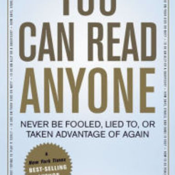 You Can Read Anyone: Never be Fooled, Lied to, or Taken Advantage of Again|Hardcover