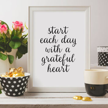 Office Wall Art,Typography Print,Quote Print,INSPIRATIONAL PRINT,Start Each Day With A Grateful Heart,Today Is A Good Day To Have A Good Day