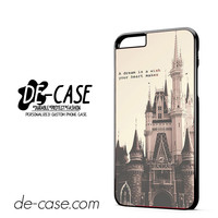 Disney Casttle Quote DEAL-3309 Apple Phonecase Cover For Iphone 6/ 6S Plus