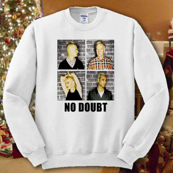 No Doubt Shirt Tshirt Sweatshirt For Women,Men # Unisex Sizing # Color Black and White