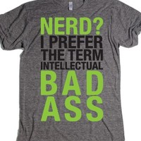 Nerd? I Prefer The Term Intellectual Bad