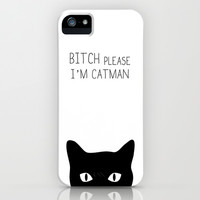 Bitch Please I'm Catman iPhone & iPod Case by Deadly Designer