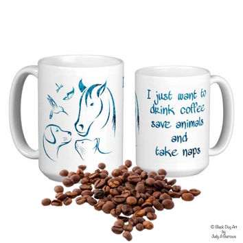 I Just Want to Drink Coffee Save Animals and Take Naps 3 - Veterinarian Gift - Dog Lover Mug - Animal Lover Mug - Veterinary Gift -Vet Tech