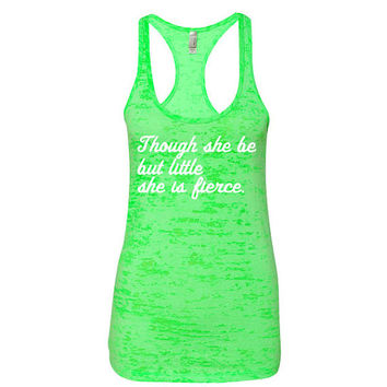 Womens Workout Tank Though She Be But Little She Is Fierce Burnout Racerback Gym Tank Work Out Clothes B02