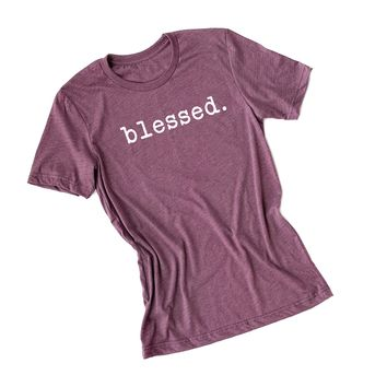 Blessed. Tee