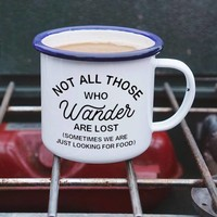 Not All Those Who Wander are Lost Enamel Camping Mug