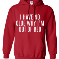 Out Of Bed Hoodie