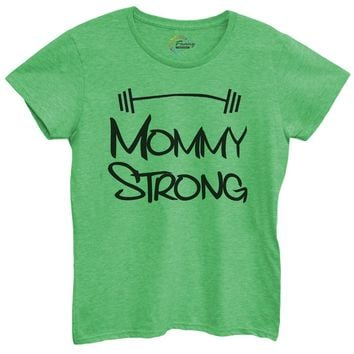 Womens Mommy Strong Tshirt