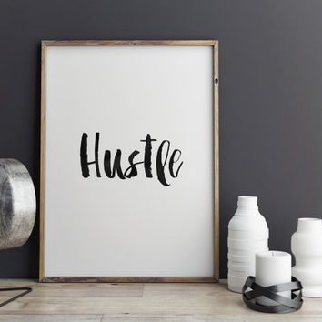 "PRINTABLE ART ""hustle"" typography art,quotes printable typography black and white brushes motivational poster home decor bedroom decor"