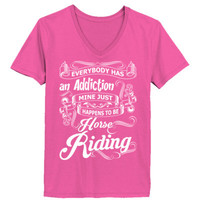 Everybody Has An Addiction Mine Just Happens To Be Horse Riding - Ladies' V-Neck T-Shirt