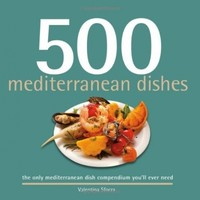 500 Mediterranean Dishes: The Only Compendium of Mediterranean Dishes You'll Ever Need (500 Cooking Series (Sellers)) (500 Cooking (Sellers))
