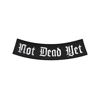 Not Dead Yet Large Back Patch