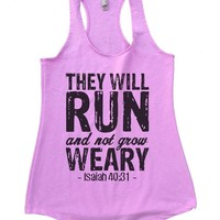 THEY WILL RUN And Not Grow WEARY Womens Workout Tank Top