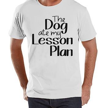 Funny Teacher Shirts - The Dog Ate My Lesson Plan - Teacher Gift - Teacher Appreciation Gift - Gift for Teacher Team - Men's White T-shirt