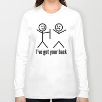 I'VE GOT YOUR BACK Long Sleeve T-shirt by CreativeAngel