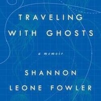 Traveling with Ghosts : A Memoir by Shannon Leone Fowler (Hardcover): Booksamillion.com: Books