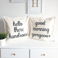 Hello there handsome, good morning gorgeous pillow covers!!