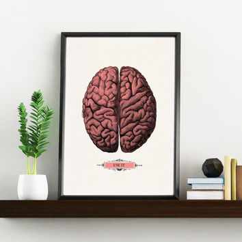 Art Print Human Brain: USE IT -funny Science prints on white paper- Human Anatomy prints wall decor. Wall art print geek gift print art WP01