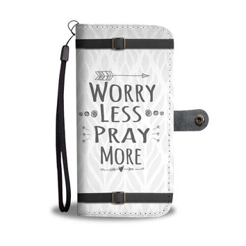 Worry Less Pray More Christian Phone Case