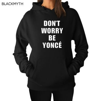 BLACKMYTH Women's Long Sleeve Mujers With Pocket DON'T WORRY BE YONCE Hoodies Sweatshirts Relaxed Top Women Clothing