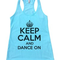 KEEP CALM AND DANCE ON Womens Workout Tank Top