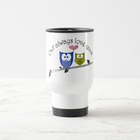 Owl always love you! travel mug