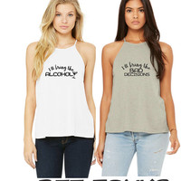 I'll bring the alcohol, I'll bring the bad decisions or personalize high neck Tanks - Sisters, BFF, friends, road trip tanks