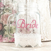 Mason Jar Drinking Glasses - Wedding Party Glasses - Lace Wedding - Bachelorette Party Glasses - Mason Jar Wedding Favors - Country
