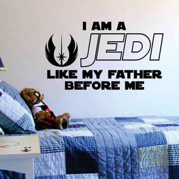 I Am A Jedi Like My Father Before Me Star Wars Quote Decal Sticker Wall Vinyl Decor Art