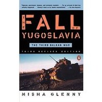 The Fall Of Yugoslavia: The Third Balkan War, Third Revised Edition, Book by Misha Glenny (Paperback) | chapters.indigo.ca