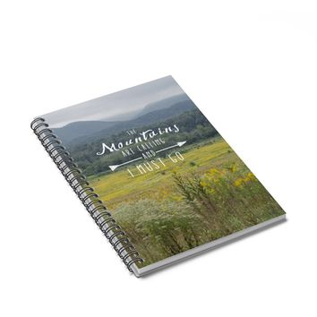 The Mountains are Calling and I Must Go, Lined Spiral Notebook