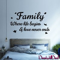 Wall Decal Decor Decals Sticker Art Family Where Life Begins & Love Never Ends Quote Home Lettering Bedroom Bed M1599 Maden in USA