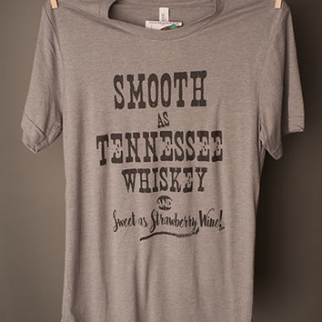 "Gina ""Smooth As Tennessee Whiskey"" Tee"