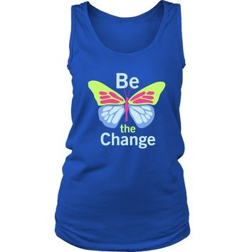 Be the Change - Women's Tank