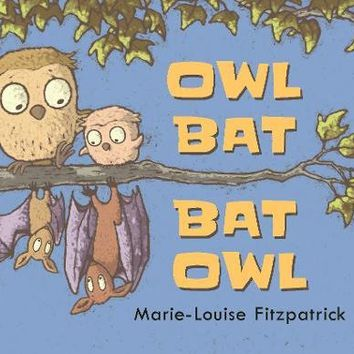Owl Bat Bat Owl Board book – October 1, 2017