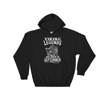 Viking Legends Are Born In September - Hooded Sweatshirt