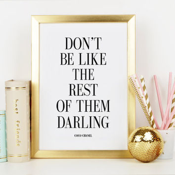 COCO CHANEL QUOTE,Don't Be Like The Rest Of Them Darling,Chanel Print,Fashion Print,Fashionista,Typography Print,Printable Quote,Wall Art
