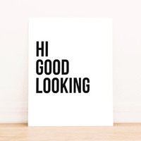 """Printable Art Typography Art Poster """"Hi Good Looking"""" Office Decor Home Decor Poster"""