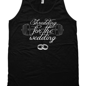 Funny Bride Tank Shredding For The Wedding Tank Bridal Gifts Lifting Clothes American Apparel Training Gifts Ladies Unisex Tank WT-151