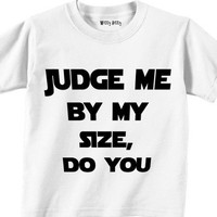 $10.00 STAR WARS Judge Me By My Size Do You Infant or Toddler by WittyBitty
