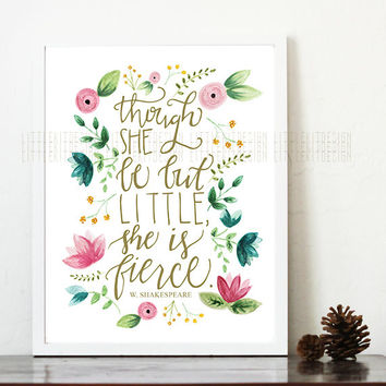 Though She Be But Little, She is Fierce print, 11x14, shakespeare quote, girl nursery wall art, fierce quote, watercolor florals, pink, gold