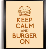 Keep Calm And Burger On (Cheeseburger) 8 x 10 Print Buy 2 Get 1 FREE Keep Calm Art Keep Calm Poster Keep Calm Print