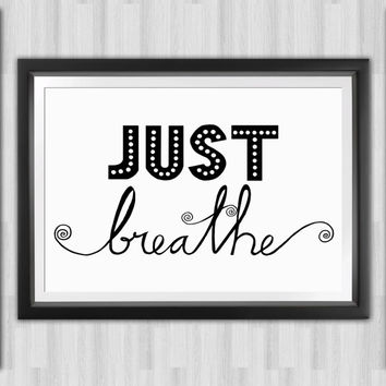 "Wall Quotes Just Breathe 8"" x 10"" Handlettered Digital Printable File, Black and White Print, Typography"