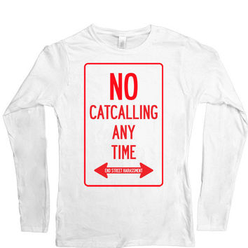 No Catcalling Any Time -- Women's Long-Sleeve
