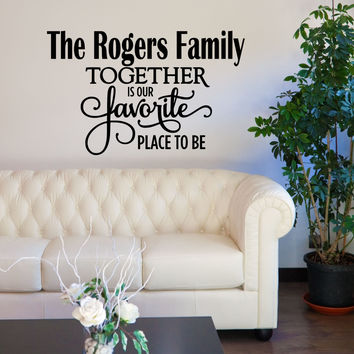 Together Is Our Favorite Place To Be Personalized Custom Family Name Established Date Quote Vinyl Wall Decal Sticker