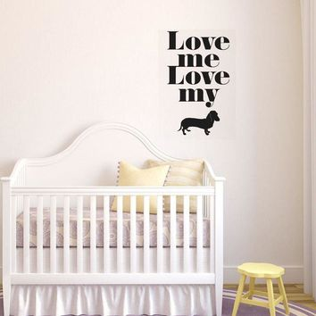 Love Me Love My Dog Wall Sticker Quotes Wall Decals For Bedroom Living Room Pet Dog Silhouette Home Decor Art Murals L91