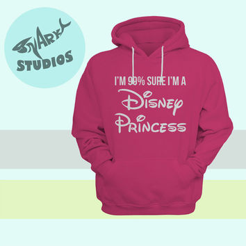 "Disney - ""I'm 99% Sure I'm A Disney Princess"" Hoodie"